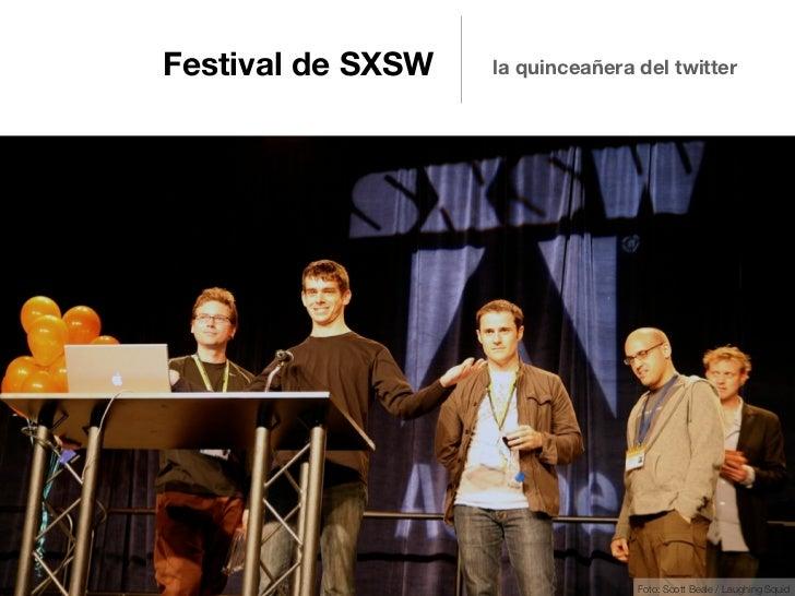 Festival de SXSW   la quinceañera del twitter                                  Foto: Scott Beale / Laughing Squid