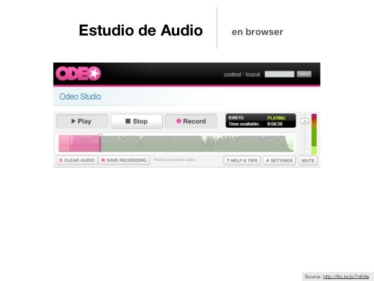 Estudio de Audio   en browser                                Source: http://flic.kr/p/7nRAk