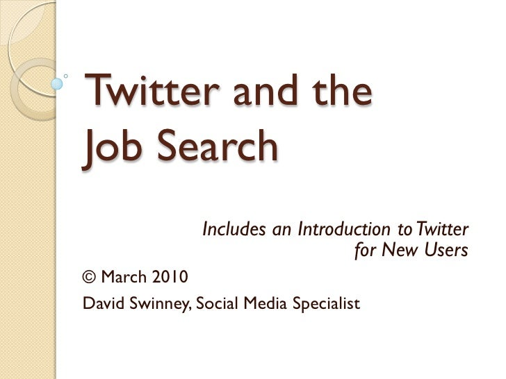 Twitter and the Job Search                 Includes an Introduction to Twitter                                    for New ...