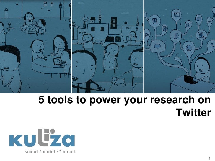 5 tools to power your research on                           Twitter                                 1