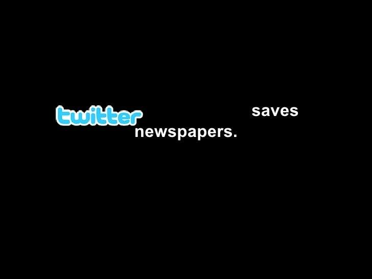 saves newspapers.