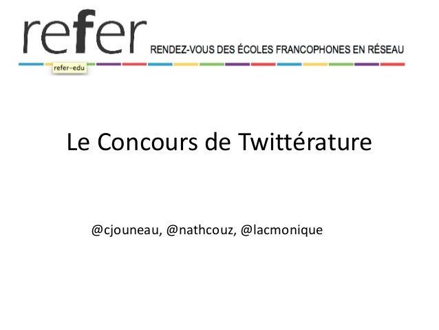 Le Concours de Twittérature @cjouneau, @nathcouz, @lacmonique