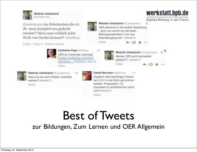 Best of Tweets zur Bildungen, Zum Lernen und OER Allgemein Dienstag, 24. September 2013