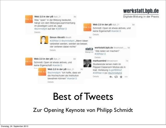 Best of Tweets Zur Opening Keynote von Philipp Schmidt Dienstag, 24. September 2013