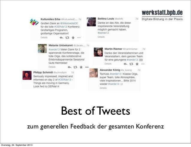 Best of Tweets zum generellen Feedback der gesamten Konferenz Dienstag, 24. September 2013