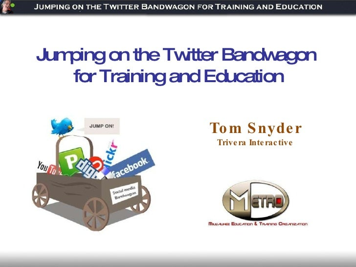 Tom Snyder Trivera Interactive Jumping on the Twitter Bandwagon  for Training and Education