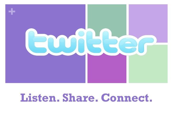 Listen. Share. Connect.