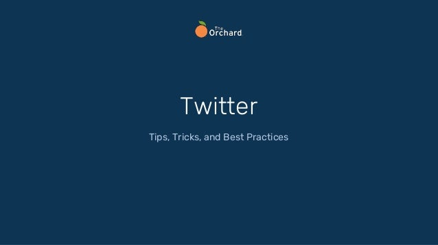 Twitter Tips, Tricks, and Best Practices