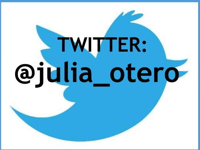 TWITTER:@julia_otero