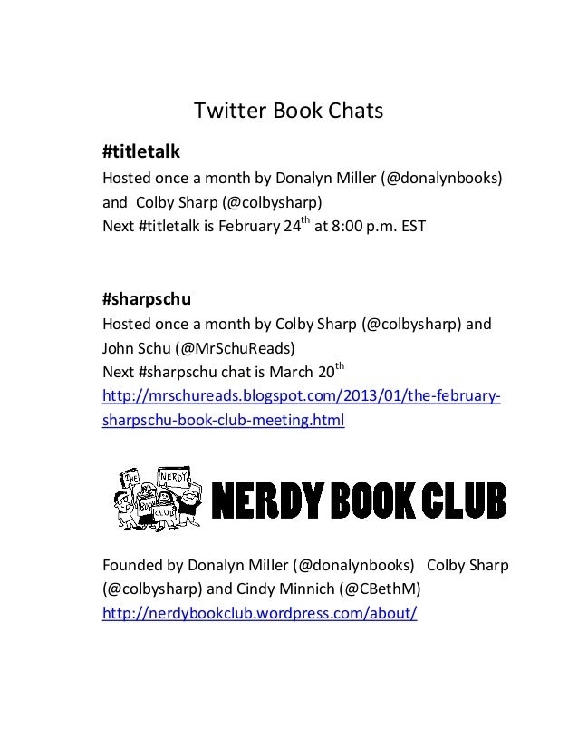 Twitter Book Chats#titletalkHosted once a month by Donalyn Miller (@donalynbooks)and Colby Sharp (@colbysharp)Next #titlet...