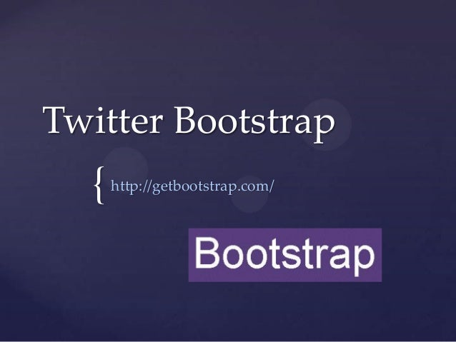 { Twitter Bootstrap http://getbootstrap.com/