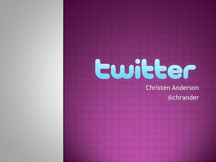Christen Anderson        @chrander