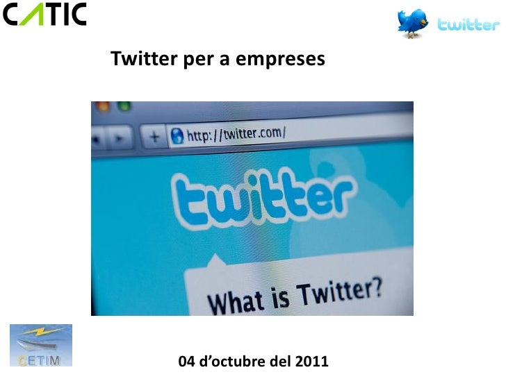 Twitter per a empreses      04 d'octubre del 2011