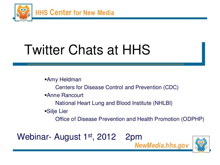 HHS Center for New Media Twitter Chats at HHS      Amy Heldman           Centers for Disease Control and Prevention (CDC)...