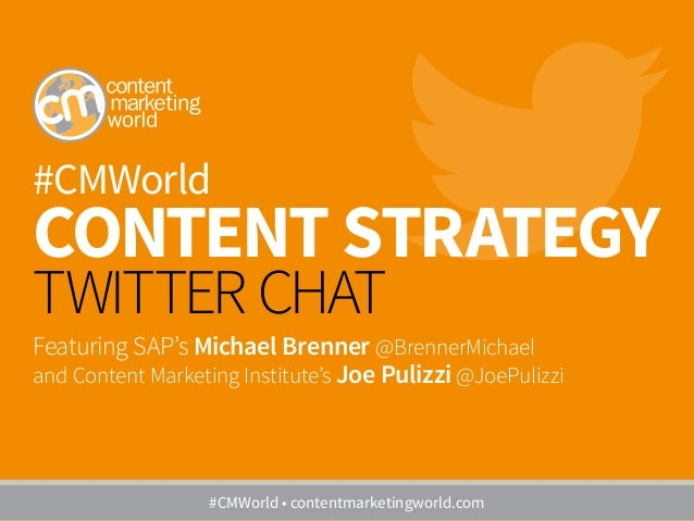 #CMWorld Content Strategy TWITTER CHAT Featuring SAP's Michael Brenner @BrennerMichael and Content Marketing Institute's J...