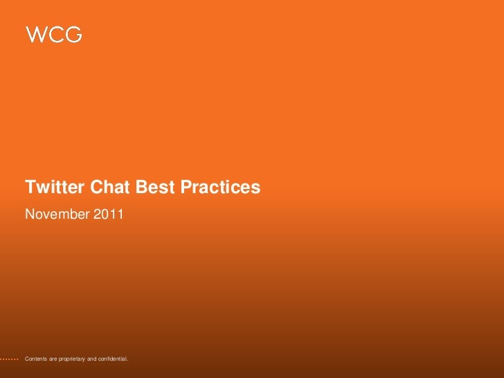 Twitter Chat Best PracticesNovember 2011Contents are proprietary and confidential.
