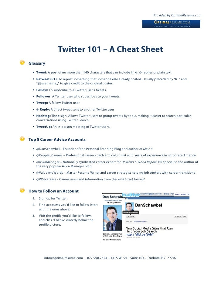 Provided by OptimalResume.com                        Twitter 101 – A Cheat Sheet Glossary    Tweet: A post of no more tha...