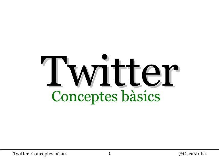 Twitter C onceptes bàsics