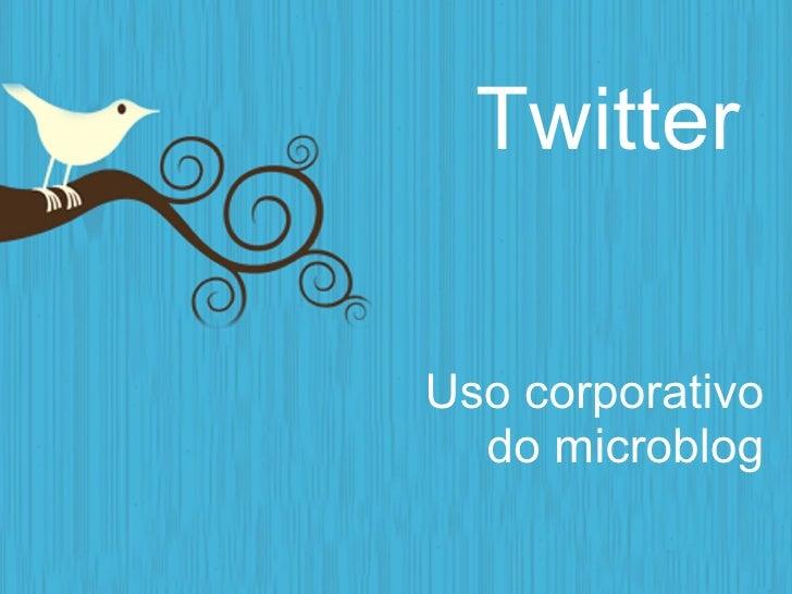 Twitter  Uso corporativo   do microblog