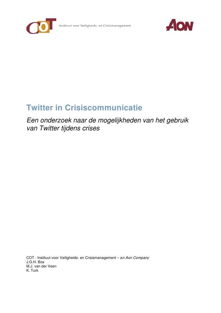 Twitter in CrisiscommunicatieEen onderzoek naar de mogelijkheden van het gebruikvan Twitter tijdens crisesCOT - Instituut ...