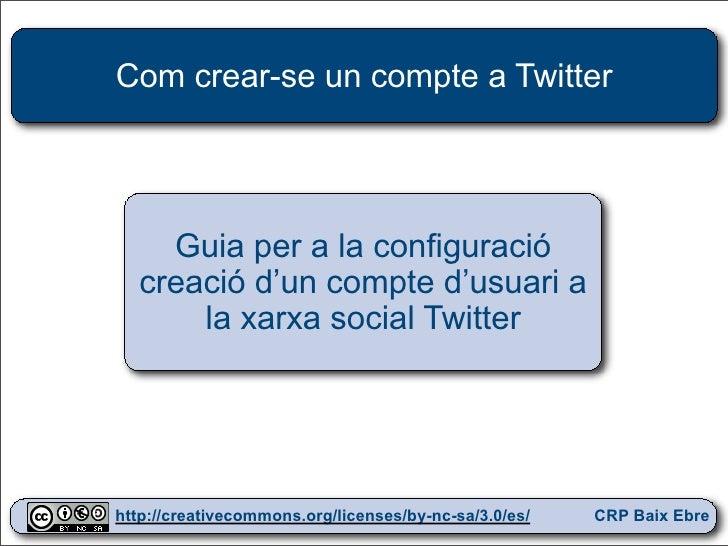 Com crear-se un compte a Twitter         Guia per a la configuració   creació d'un compte d'usuari a       la xarxa social...