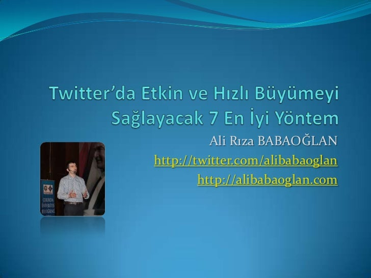 Ali Rıza BABAOĞLANhttp://twitter.com/alibabaoglan        http://alibabaoglan.com
