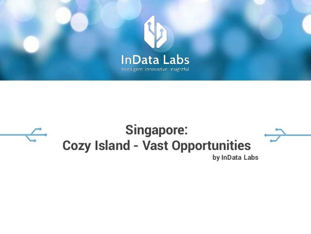 Singapore: Cozy Island - Vast Opportunities by InData Labs