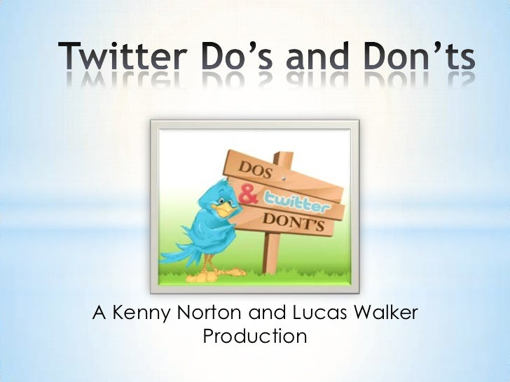 Twitter Do's and Don'ts<br />A Kenny Norton and Lucas Walker Production<br />