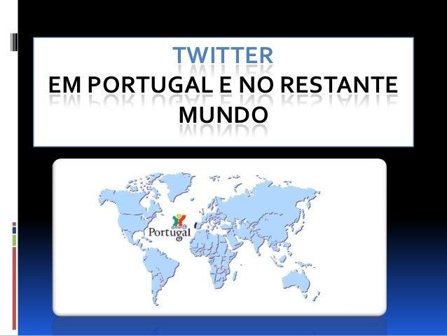 TWITTEREM PORTUGAL E NO RESTANTE         MUNDO