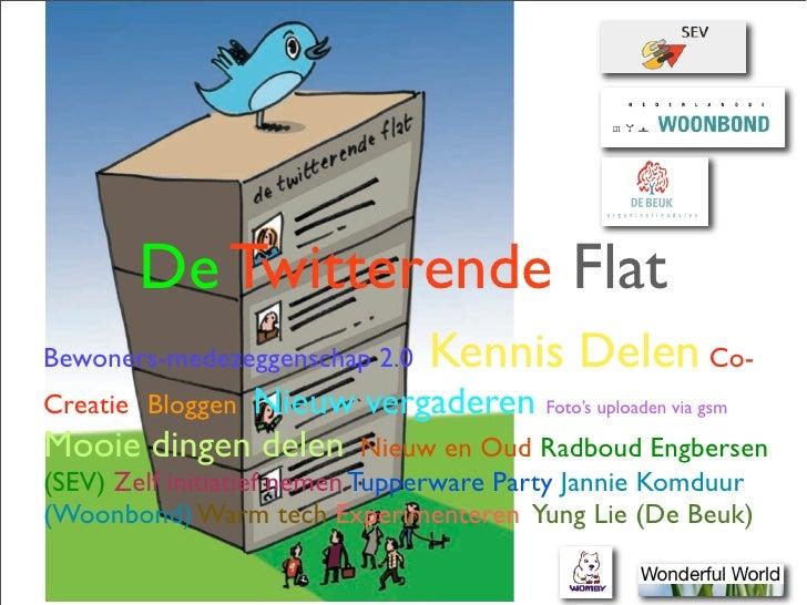 De Twitterende Flat Bewoners-medezeggenschap 2.0    Kennis Delen Co-             Nieuw vergaderen Foto's uploaden via gsm ...