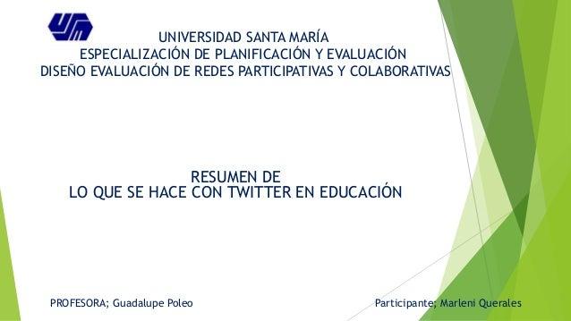 UNIVERSIDAD SANTA MARÍA ESPECIALIZACIÓN DE PLANIFICACIÓN Y EVALUACIÓN DISEÑO EVALUACIÓN DE REDES PARTICIPATIVAS Y COLABORA...