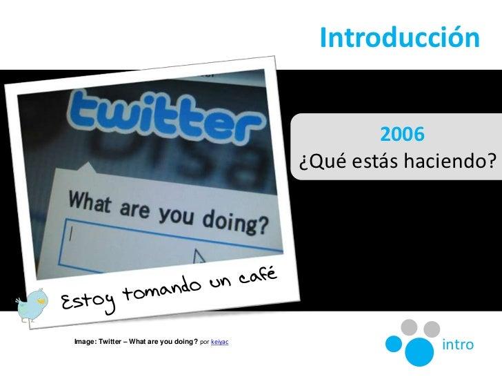 Twitter y Educación - Hello Twitter world! Slide 3