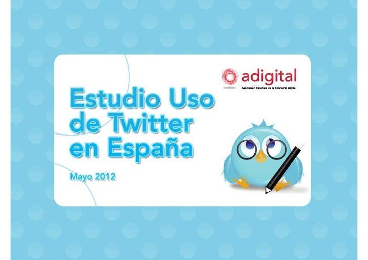 Estudio Uso de Twitter en EspañaÍndice•   Introducción•   Objetivos•   Metodología•   Resultados•   Principales conclusion...