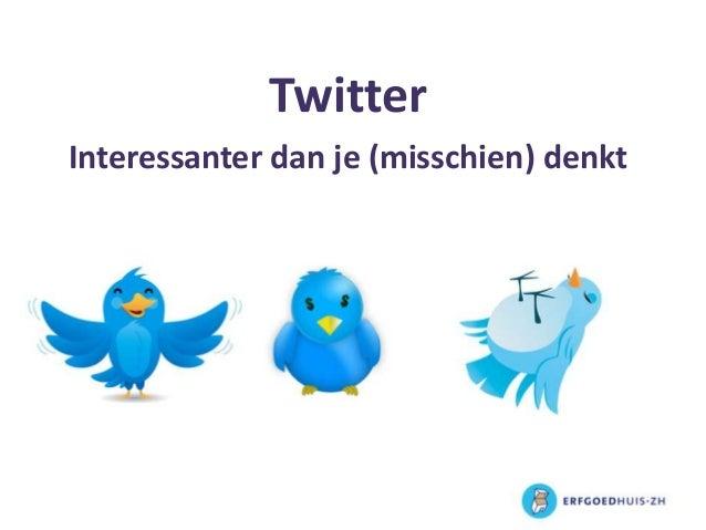 Twitter Interessanter dan je (misschien) denkt