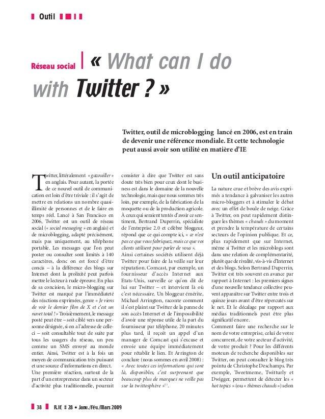 Réseau social R « What can I do with Twitter ? » Twitter, outil de microblogging lancé en 2006, est en train de devenir un...