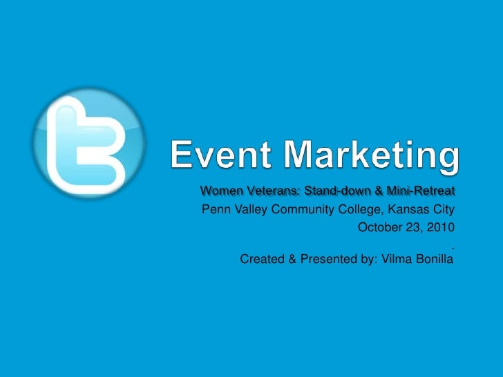 Event Marketing <br />Women Veterans: Stand-down & Mini-Retreat<br />Penn Valley Community College, Kansas City<br />Octob...