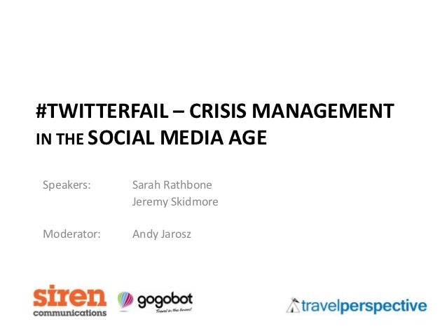 #TWITTERFAIL – CRISIS MANAGEMENTIN THE SOCIAL MEDIA AGESpeakers:    Sarah Rathbone             Jeremy SkidmoreModerator:  ...