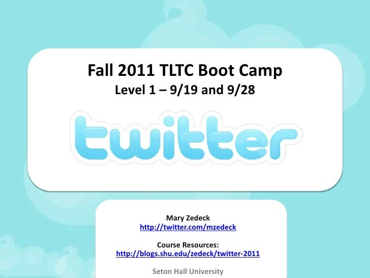 Fall 2011 TLTC Boot CampLevel 1  and Level 2<br />Mary Zedeck<br />http://twitter.com/mzedeck<br />Course Resources:<br />...