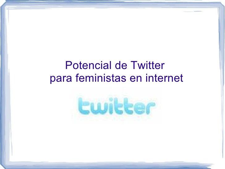 Potencial de Twitter para feministas en internet