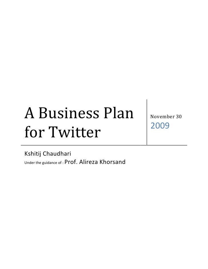 A Business Plan for Twitter                                                  November 30                                  ...