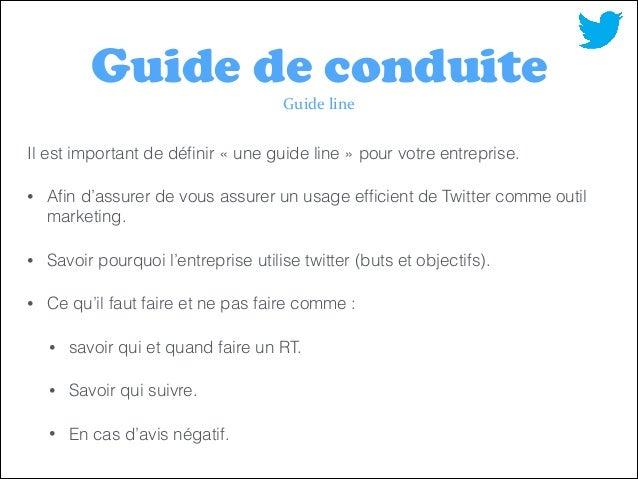 Guide de conduite Guide  line  Il est important de définir «une guide line» pour votre entreprise. •  Afin d'assurer de ...