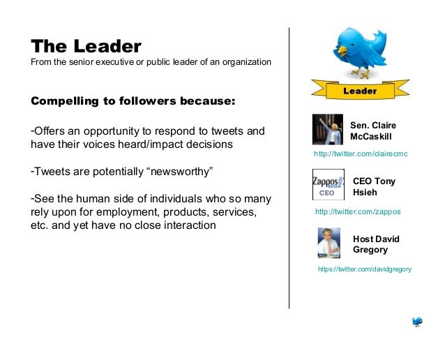 The Leader From the senior executive or public leader of an organization Compelling to followers because: -Offers an oppor...