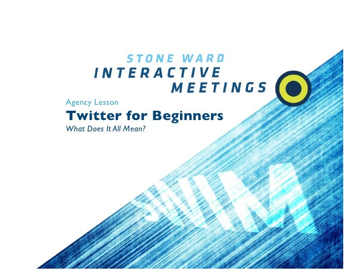 Agency Lesson Twitter for Beginners What Does It All Mean?