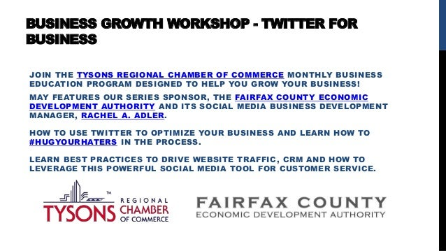 BUSINESS GROWTH WORKSHOP - TWITTER FOR BUSINESS JOIN THE TYSONS REGIONAL CHAMBER OF COMMERCE MONTHLY BUSINESS EDUCATION PR...