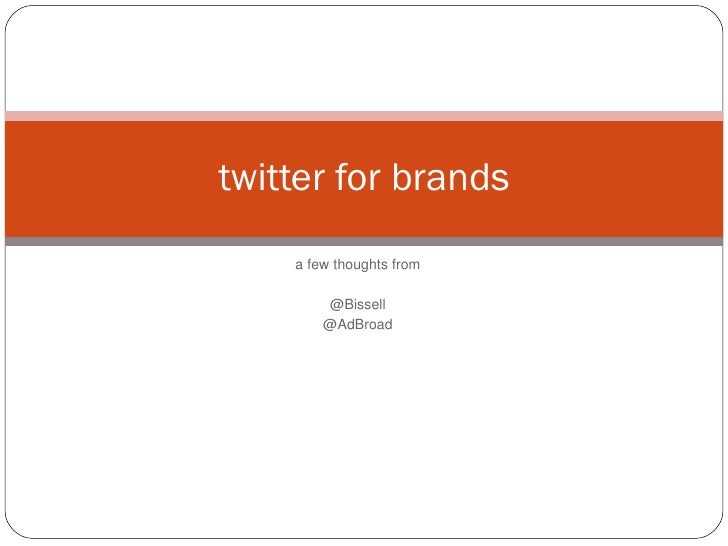 a few thoughts from @Bissell @AdBroad twitter for brands
