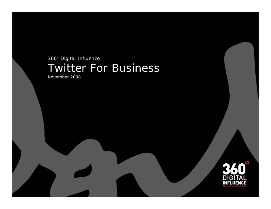 360 Digital Influence  Twitter For Business November 2008