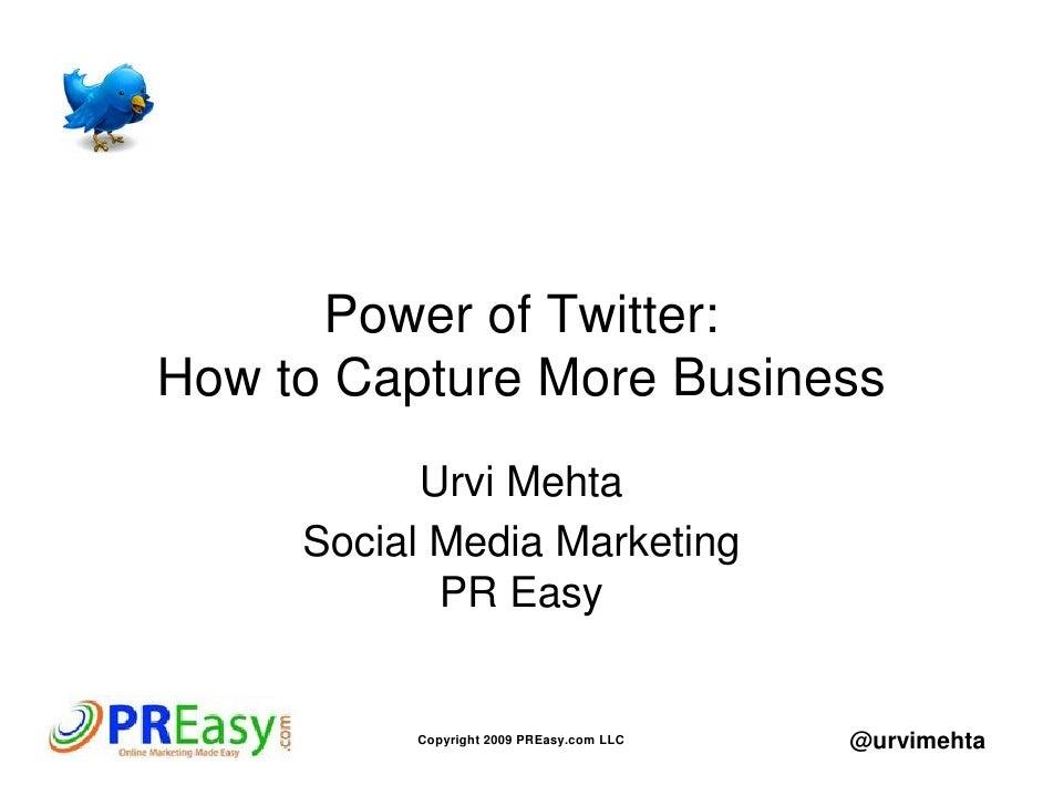 Power of Twitter: How to Capture More Business            Urvi Mehta      Social Media Marketing             PR Easy      ...