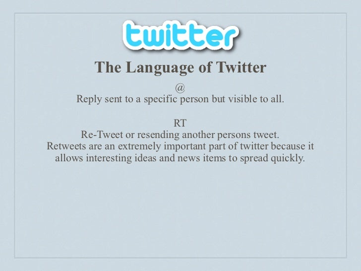 The Language of Twitter                               @       Reply sent to a specific person but visible to all.         ...