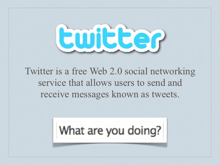 Twitter is a free Web 2.0 social networking   service that allows users to send and    receive messages known as tweets.
