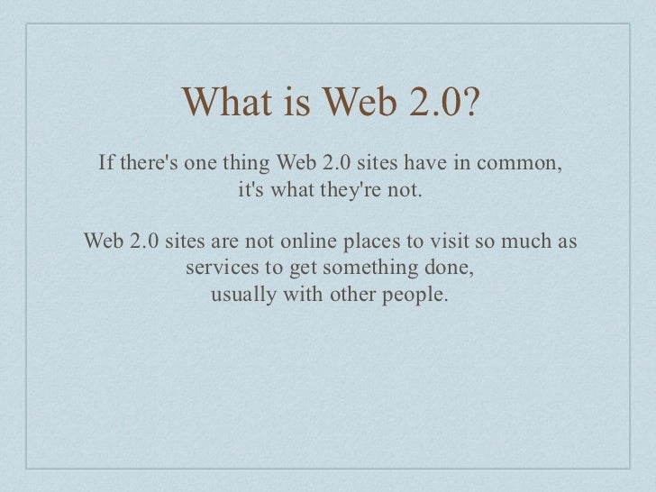 What is Web 2.0?  If there's one thing Web 2.0 sites have in common,                   it's what they're not.  Web 2.0 sit...